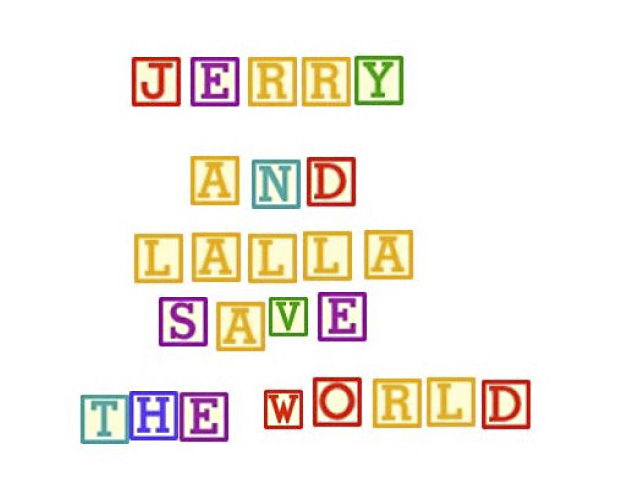 Jerry and Lalla Save the World